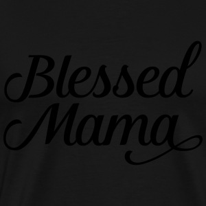 Blessed Mama | Mothers Day Gift Design Long Sleeve Shirts - Men's Premium T-Shirt