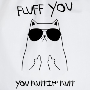 Fluff You - You Fluffin' Fluff | Geek Cat Design Hoodies & Sweatshirts - Drawstring Bag