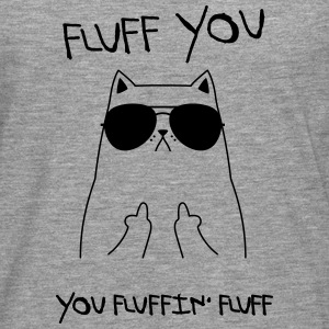 Fluff You - You Fluffin' Fluff | Geek Cat Design Tee shirts - T-shirt manches longues Premium Homme