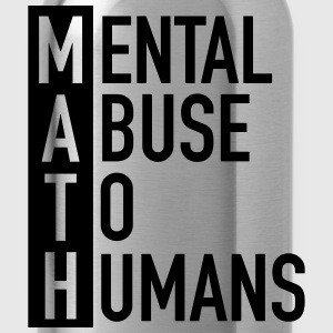 MATH | Mental Abuse To Humans Sudaderas - Cantimplora