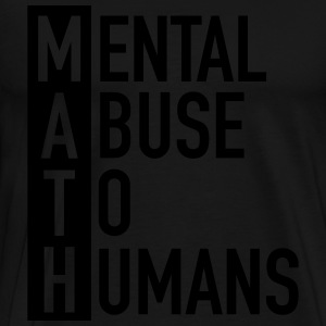 MATH | Mental Abuse To Humans Tröjor - Premium-T-shirt herr