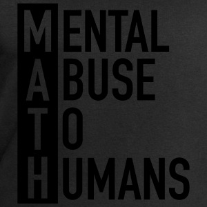 MATH | Mental Abuse To Humans T-Shirts - Men's Sweatshirt by Stanley & Stella