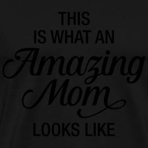 This Is What An Amazing Mom Looks Like Langarmshirts - Männer Premium T-Shirt
