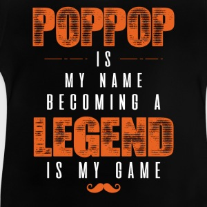 Pop pop Is My Name Becoming A Legend Is My Game Shirts - Baby T-Shirt