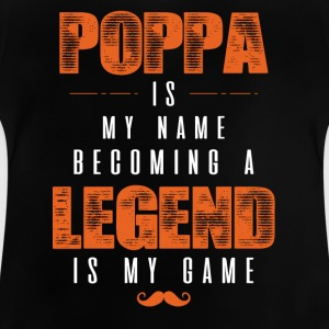 Poppa Is My Name Becoming A Legend Is My Game Shirts - Baby T-Shirt