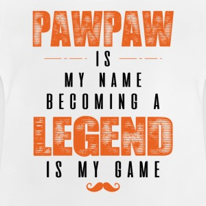 Pawpaw Is My Name Becoming A Legend Is My Game Shirts - Baby T-Shirt