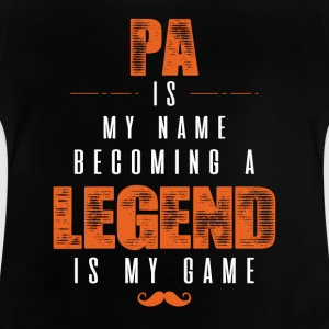 Pa Is My Name Becoming A Legend Is My Game Shirts - Baby T-Shirt