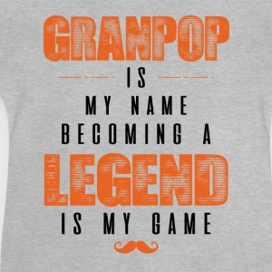 Granpop Is My Name Becoming A Legend Is My Game Shirts - Baby T-Shirt