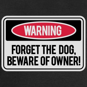 Forget the dog, beware of owner! T-Shirts - Men's Sweatshirt by Stanley & Stella