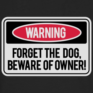 Forget the dog, beware of owner! Tee shirts - T-shirt manches longues Premium Homme