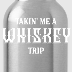 Takin Me A Whiskey Trip T-Shirts - Water Bottle