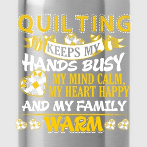 Keeps My Hands Busy - Quilting Sweatshirts - Drikkeflaske