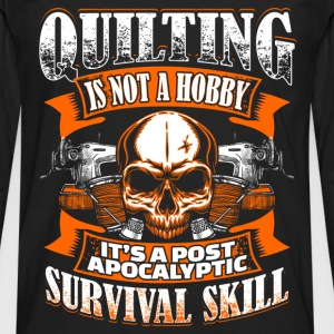 Quilting Is Not A Hobby - Quilting - EN Tops - Mannen Premium shirt met lange mouwen