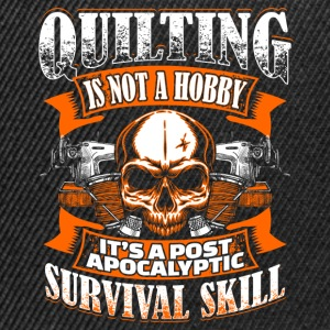 Quilting Is Not A Hobby - Quilting - EN Shirts - Snapback Cap