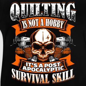 Quilting Is Not A Hobby - Quilting - EN T-shirts - Baby T-shirt