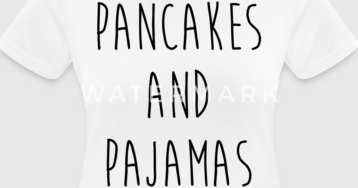 Funny Quotes About Pajamas: Pancakes And Pajamas Funny Quote T-shirt