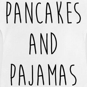 Pancakes And Pajamas Funny Quote Shirts - Baby T-shirt