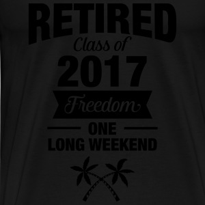 Retires Class Of 2017 - Freedom - One Long Weekend Felpe - Maglietta Premium da uomo