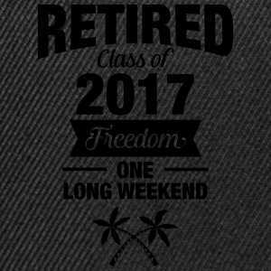 Retires Class Of 2017 - Freedom - One Long Weekend Hoodies & Sweatshirts - Snapback Cap