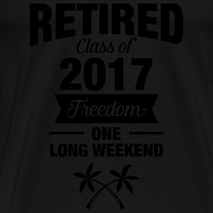 Retires Class Of 2017 - Freedom - One Long Weekend Gensere - Premium T-skjorte for menn