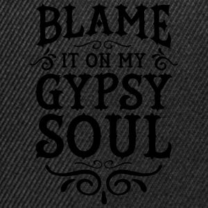 Blame It On My Gypsy Soul Camisetas - Gorra Snapback