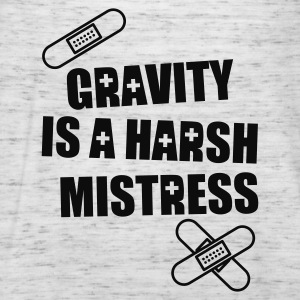 'Gravity is  a harsh mistress' hoody (black print) - Women's Tank Top by Bella