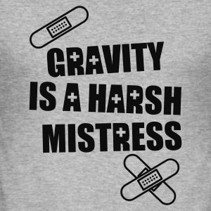 'Gravity is  a harsh mistress' hoody (black print) - Men's Slim Fit T-Shirt