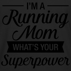 I'm A Running Mom - What's Your Superpower Tröjor - Långärmad premium-T-shirt herr