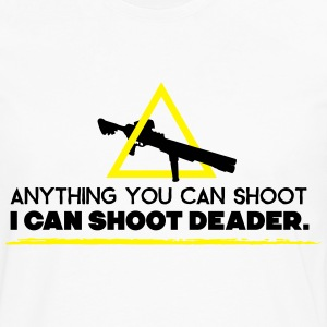 anything you can shoot I can shoot deader Magliette - Maglietta Premium a manica lunga da uomo