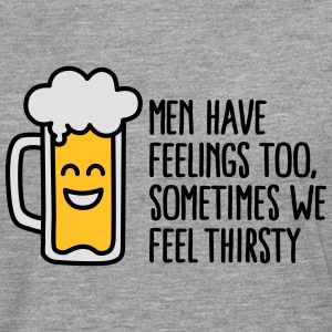 Men have feelings too, sometimes we feel thirsty T-skjorter - Premium langermet T-skjorte for menn