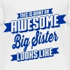 Awesome Big Sister T-Shirts - Kinder Premium T-Shirt