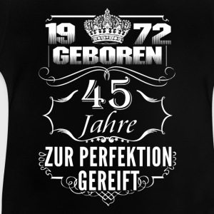 1972 – 45 years old perfection - 2017 - DE Shirts - Baby T-Shirt