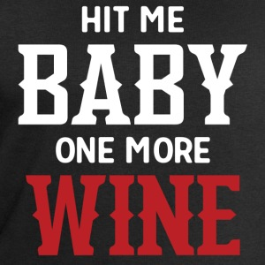 Hit Me Baby One More Wine T-Shirts - Men's Sweatshirt by Stanley & Stella