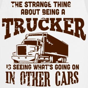 the strange thing about being a trucker T-shirts - Keukenschort