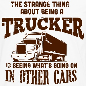 the strange thing about being a trucker T-shirts - Mannen Premium shirt met lange mouwen