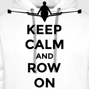keep calm and row on rudern Verein rowing Boot Long sleeve shirts - Men's Premium Hoodie