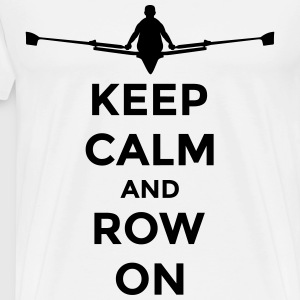 keep calm and row on rudern Verein rowing Boot Maglie a manica lunga - Maglietta Premium da uomo