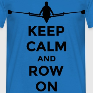 keep calm and row on rudern Verein rowing Boot Sweaters - Mannen T-shirt