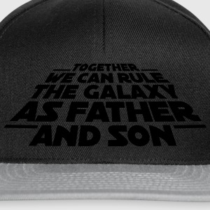 Together we can rule the galaxy as father and son T-shirts - Snapback cap