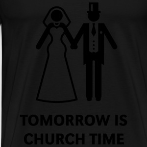 Tomorrow Is Church Time! (Stag Party / Hen Night) Sports wear - Men's Premium T-Shirt