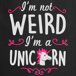 I'm not weird I'm a unicorn T-Shirts - Cooking Apron