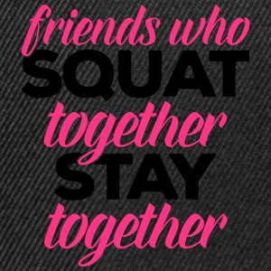 Friends Who Squat Gym Quote Tröjor - Snapbackkeps