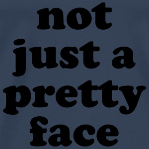 Not just a pretty face Baby Bodysuits - Men's Premium T-Shirt