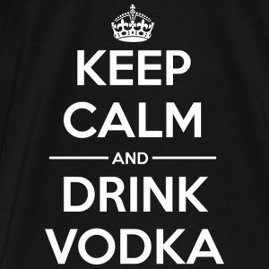 Drinks Keep calm Vodka Bags & Backpacks - Men's Premium T-Shirt
