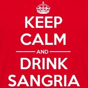 Drinks Keep calm Sangria Hoodies & Sweatshirts - Men's T-Shirt