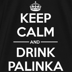 Drinks Keep calm Palinka Bags & Backpacks - Men's Premium T-Shirt