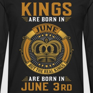 Kings Are Born In June 3rd T-Shirts - Men's Premium Longsleeve Shirt