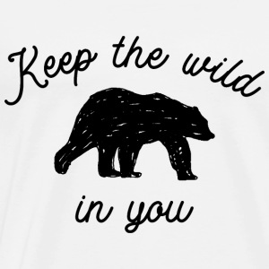 Keep the wild in you Pullover & Hoodies - Männer Premium T-Shirt