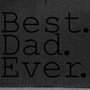 Best Dad Ever! T-shirts - Snapback Cap