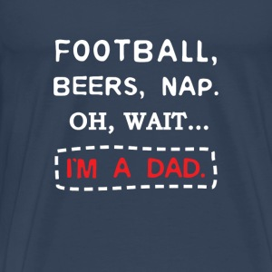 Fathers Day 2017 Football Beers and Nap Dad Sweaters - Mannen Premium T-shirt